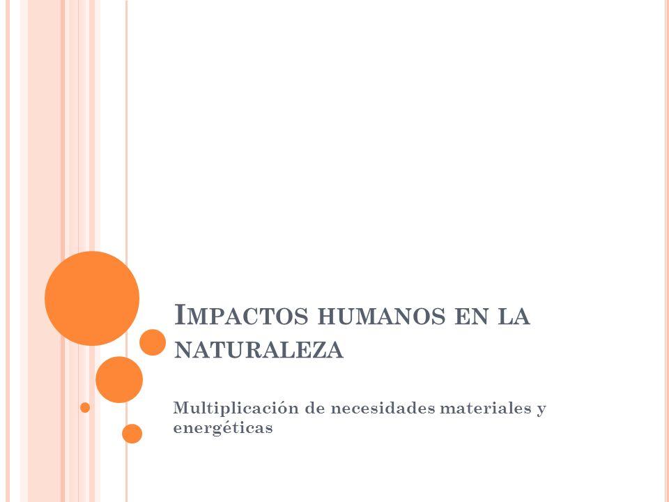 Impactos humanos en la naturaleza