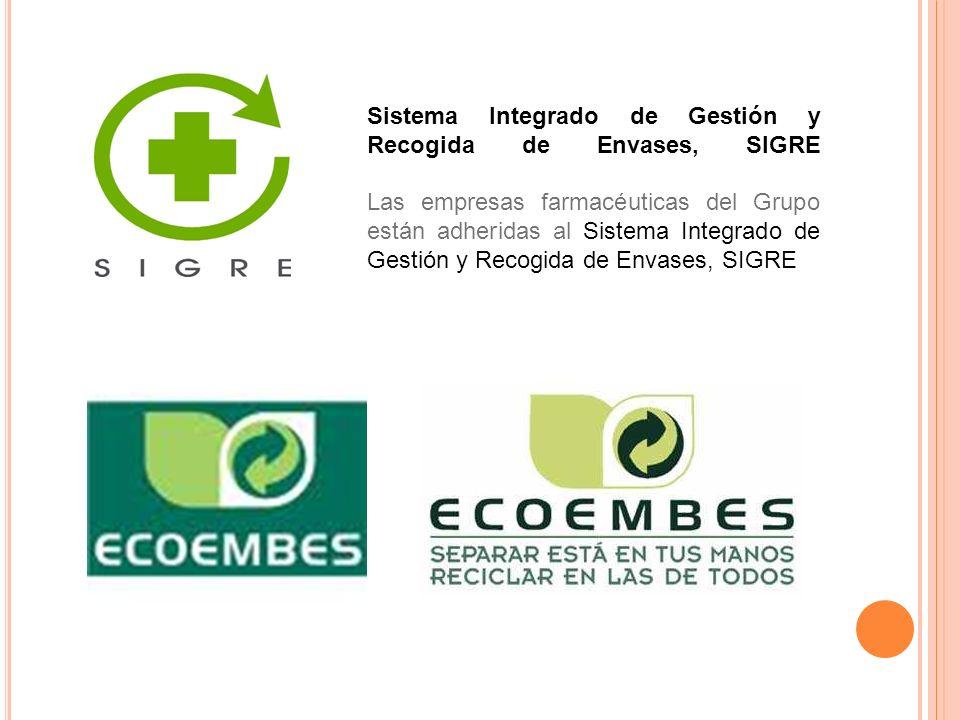 Sistema Integrado de Gestión y Recogida de Envases, SIGRE Las empresas farmacéuticas del Grupo están adheridas al Sistema Integrado de Gestión y Recogida de Envases, SIGRE