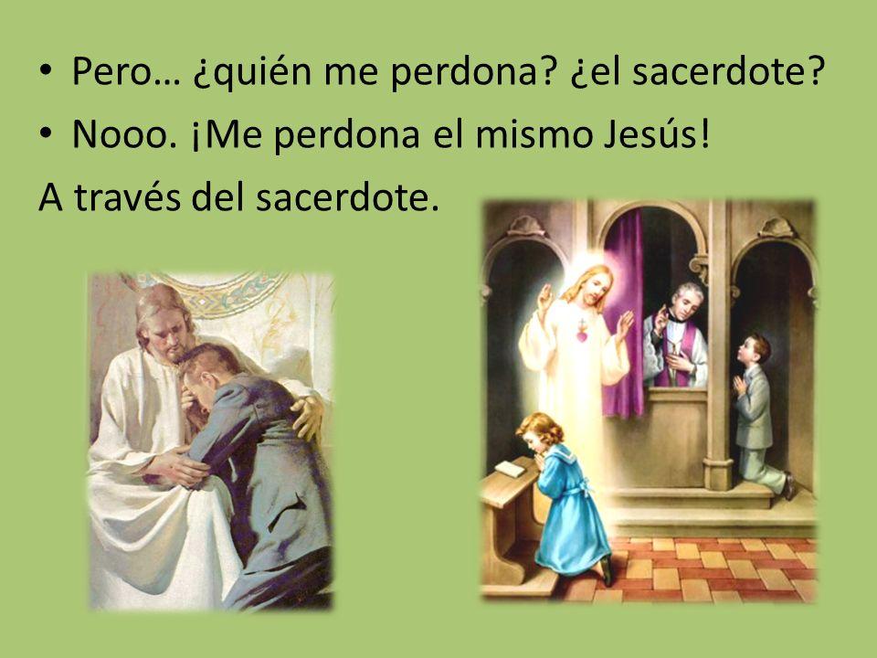 Pero… ¿quién me perdona ¿el sacerdote