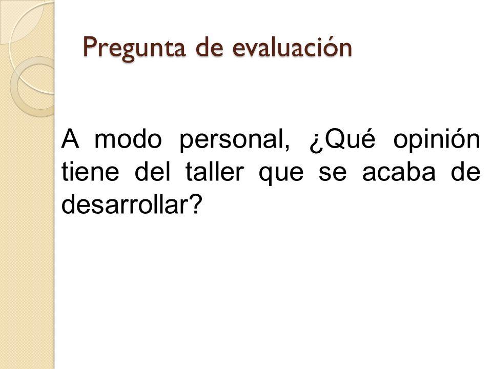 Pregunta de evaluación
