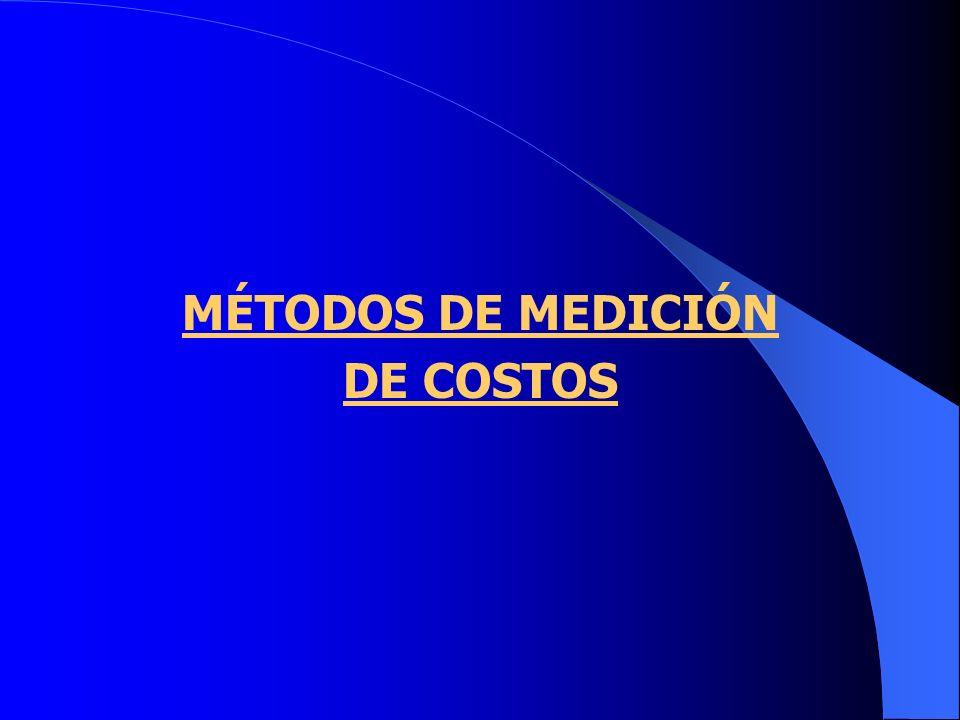 MÉTODOS DE MEDICIÓN DE COSTOS