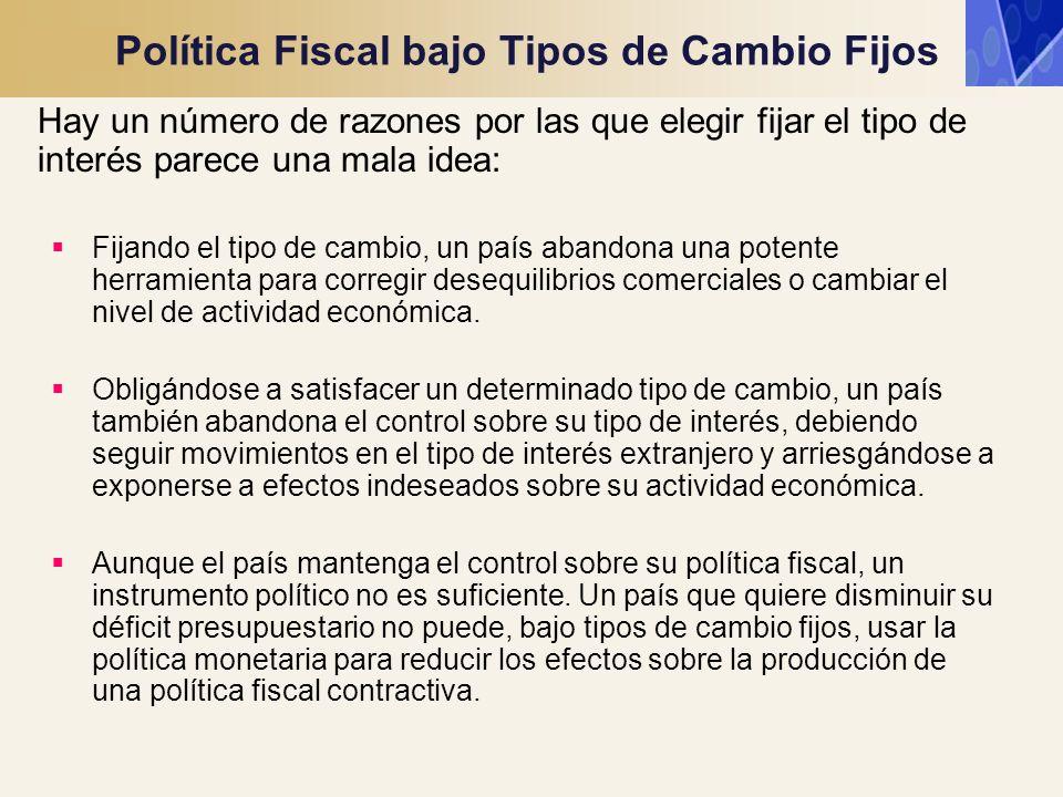 Política Fiscal bajo Tipos de Cambio Fijos