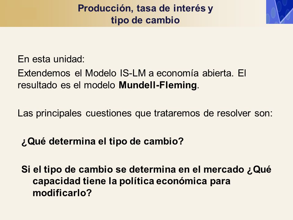 Producción, tasa de interés y tipo de cambio