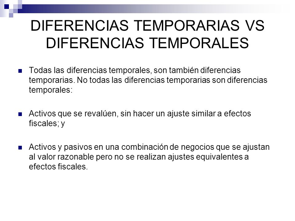 DIFERENCIAS TEMPORARIAS VS DIFERENCIAS TEMPORALES