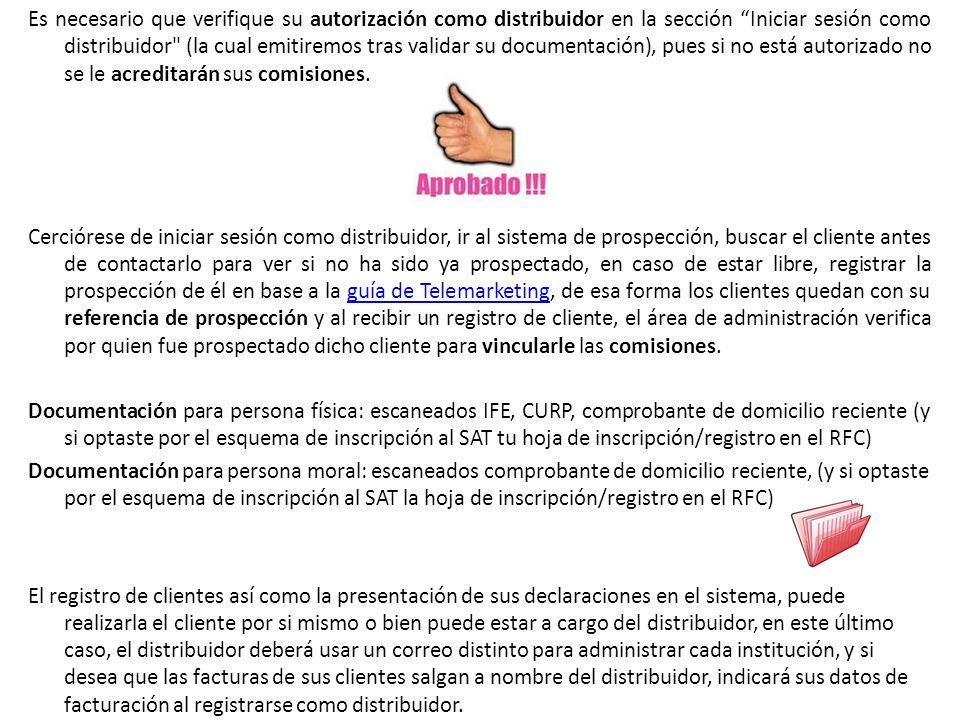 Es necesario que verifique su autorización como distribuidor en la sección Iniciar sesión como distribuidor (la cual emitiremos tras validar su documentación), pues si no está autorizado no se le acreditarán sus comisiones.
