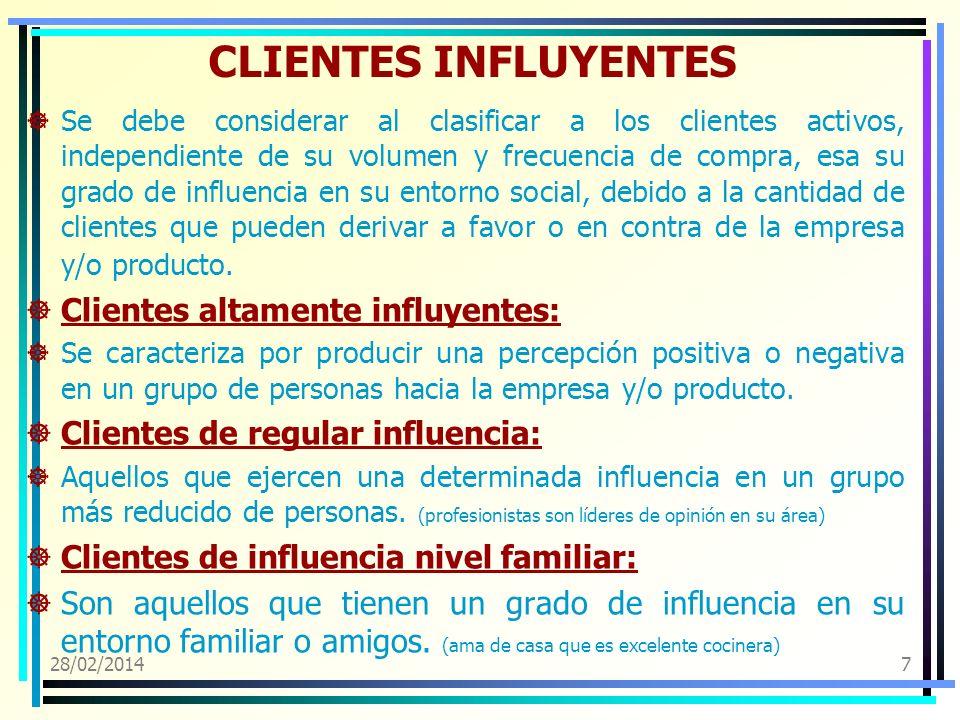 CLIENTES INFLUYENTES Clientes altamente influyentes: