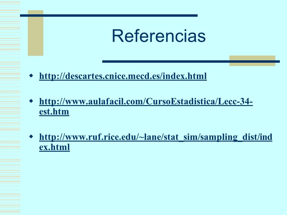 Referencias http://descartes.cnice.mecd.es/index.html