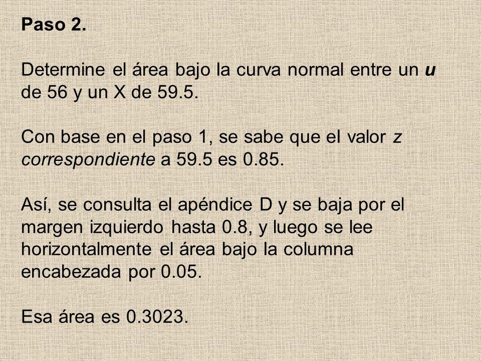 Paso 2. Determine el área bajo Ia curva normal entre un u de 56 y un X de 59.5.