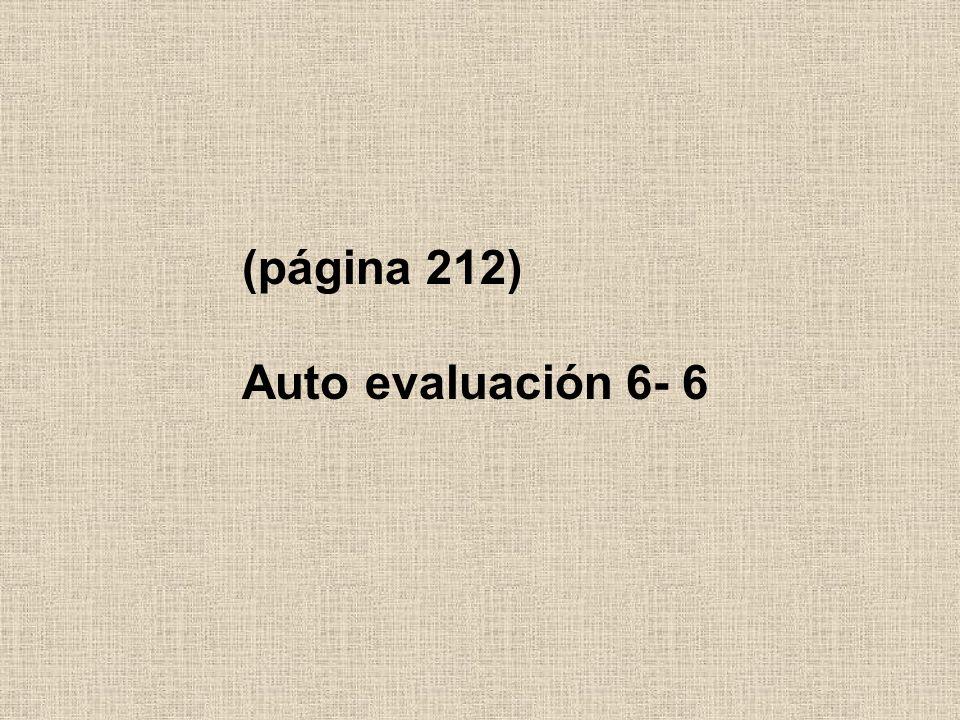 (página 212) Auto evaluación 6- 6