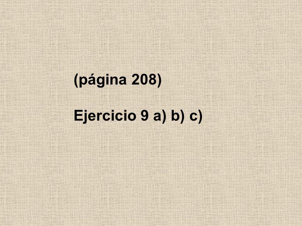 (página 208) Ejercicio 9 a) b) c)