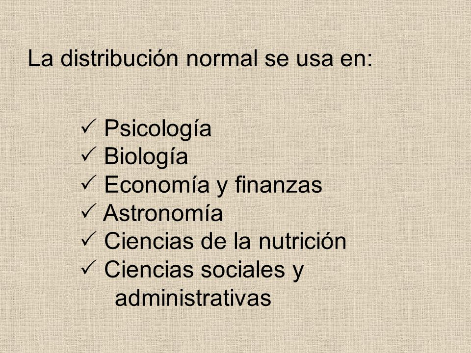 La distribución normal se usa en: