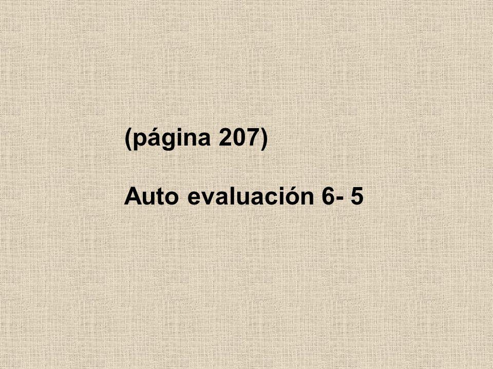 (página 207) Auto evaluación 6- 5