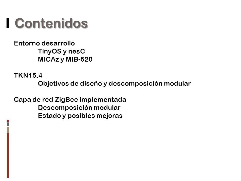 Contenidos Entorno desarrollo TinyOS y nesC MICAz y MIB-520 TKN15.4