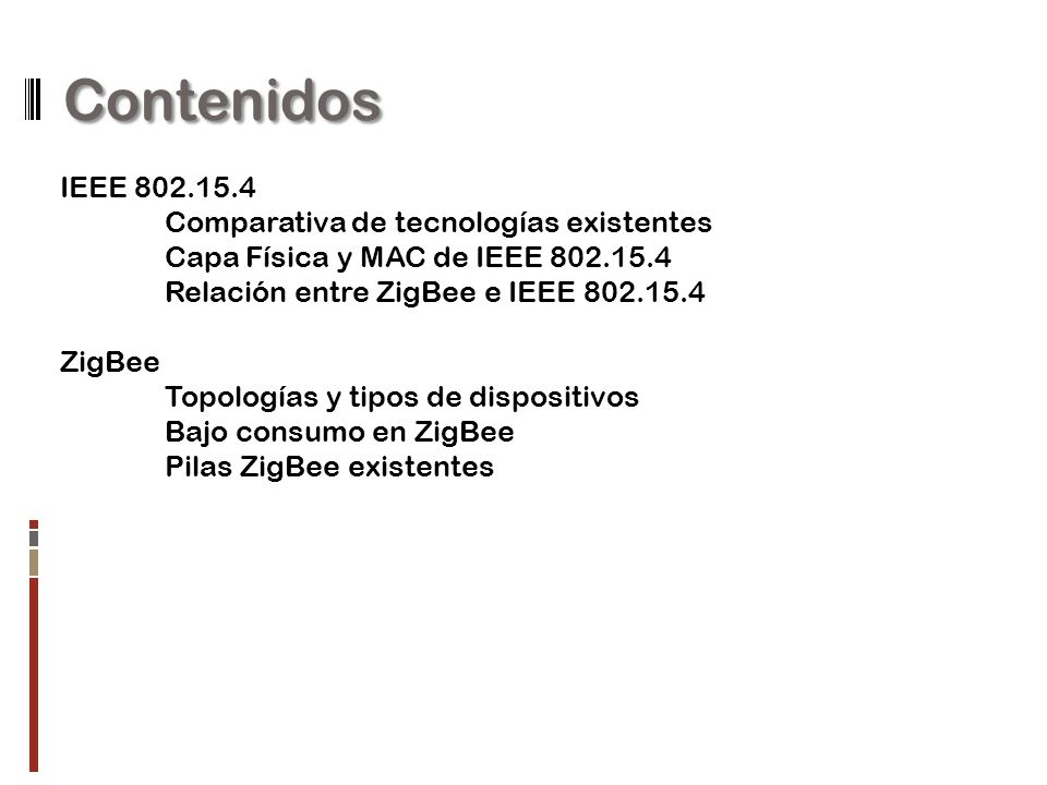 Contenidos IEEE 802.15.4 Comparativa de tecnologías existentes
