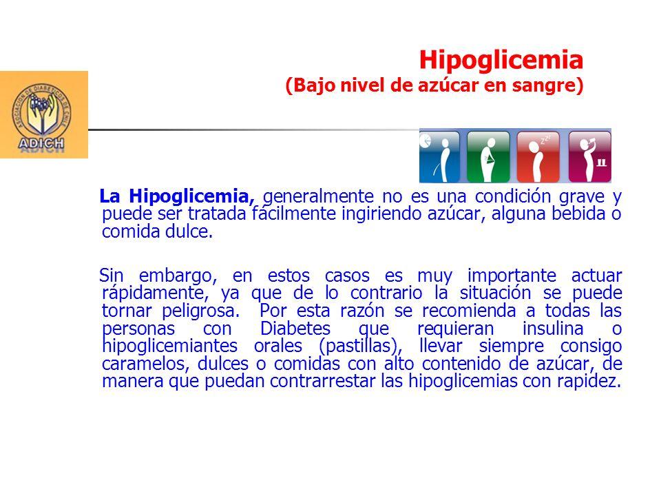 Hipoglicemia (Bajo nivel de azúcar en sangre)