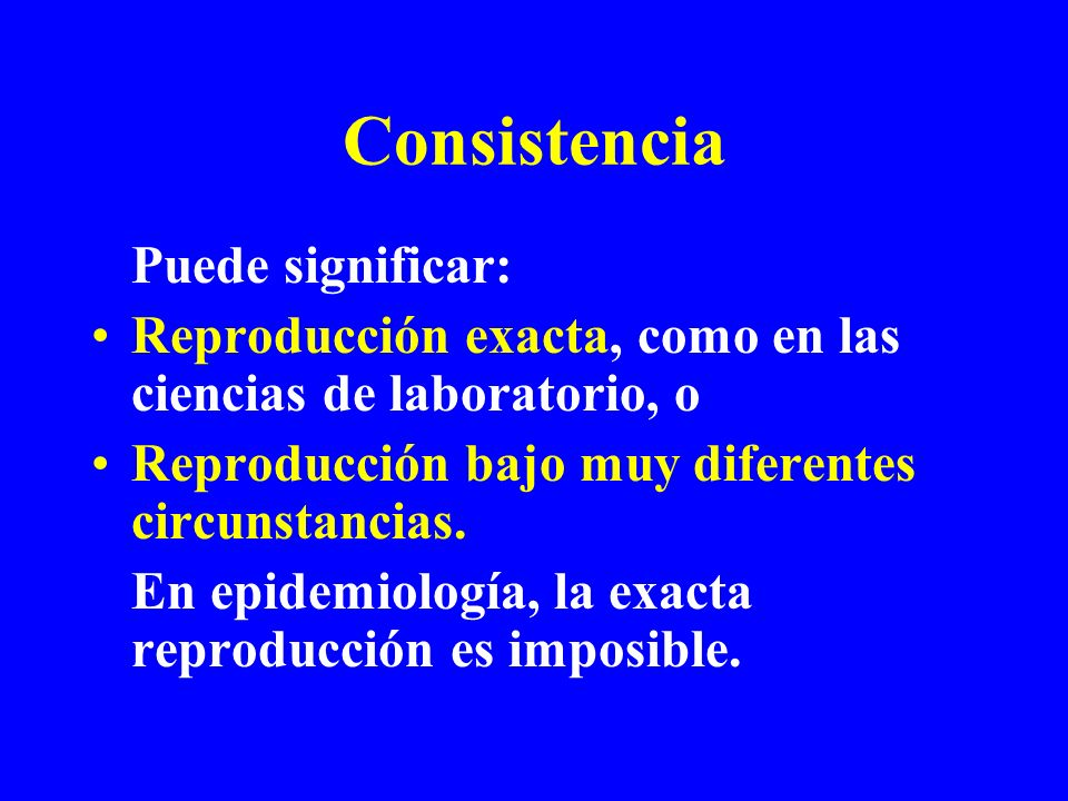 Consistencia Puede significar: