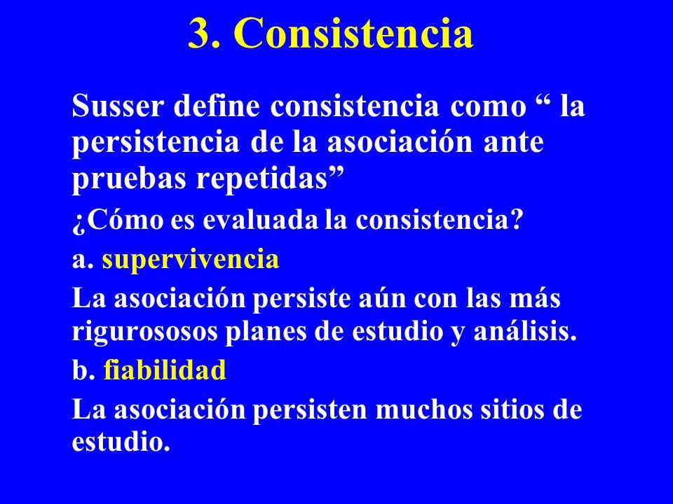 3. Consistencia ¿Cómo es evaluada la consistencia a. supervivencia