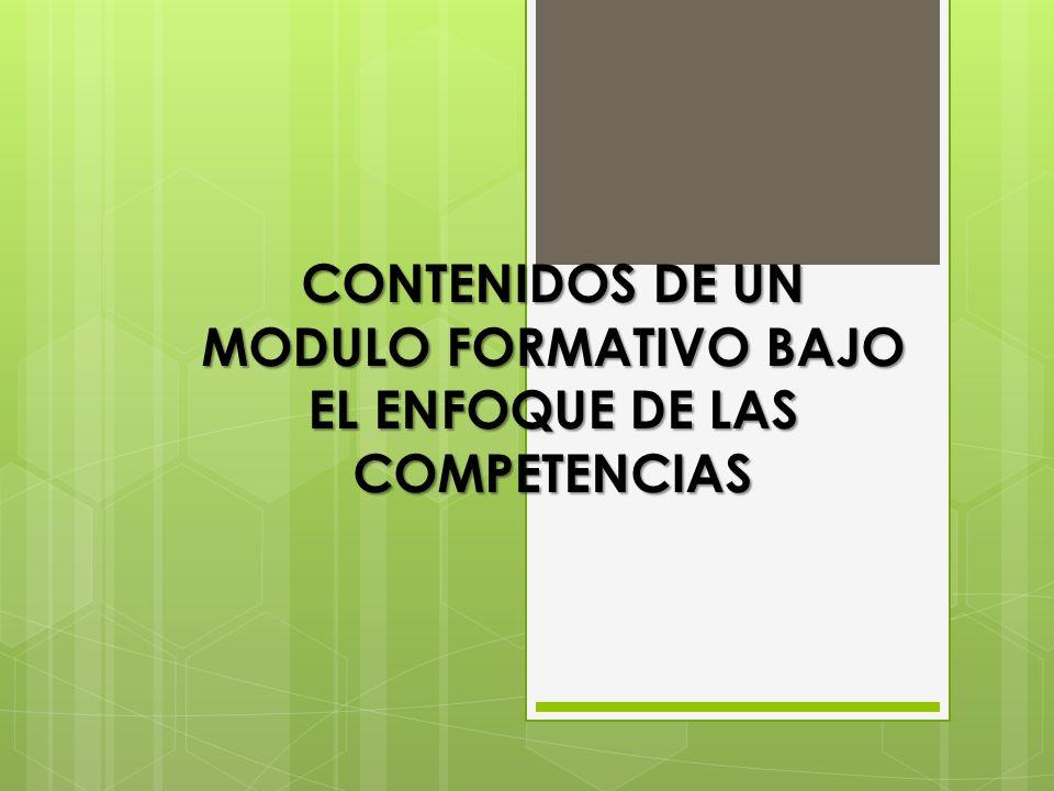 CONTENIDOS DE UN MODULO FORMATIVO BAJO EL ENFOQUE DE LAS COMPETENCIAS