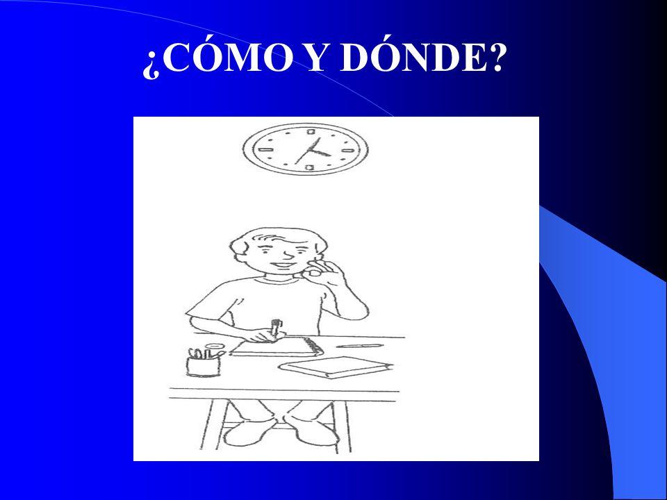 ¿CÓMO Y DÓNDE