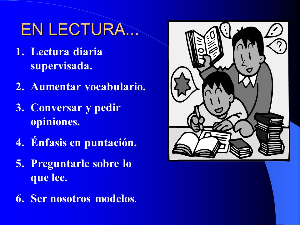 EN LECTURA... Lectura diaria supervisada. Aumentar vocabulario.