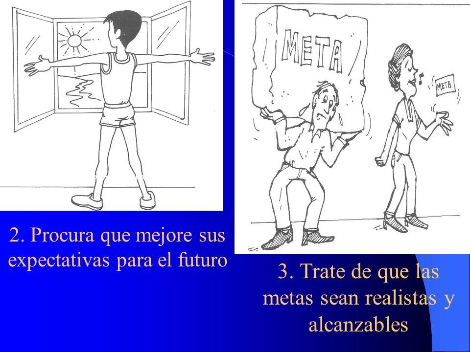 3. Trate de que las metas sean realistas y alcanzables