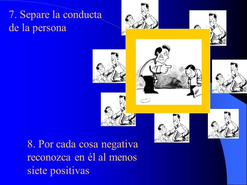 7. Separe la conducta de la persona
