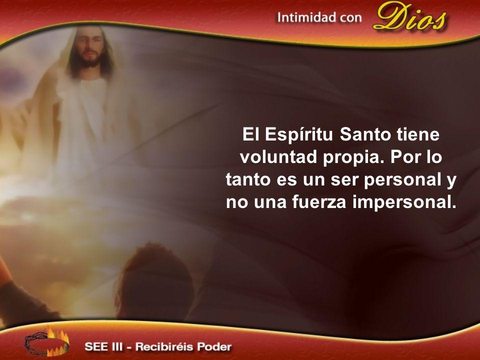 El Espíritu Santo tiene voluntad propia