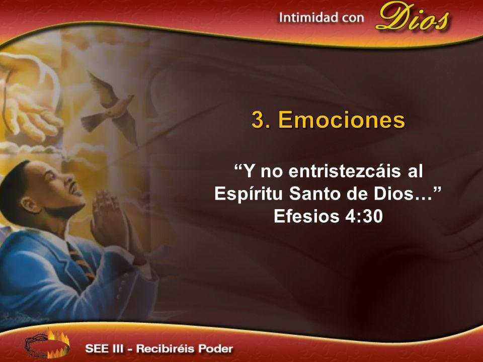 Y no entristezcáis al Espíritu Santo de Dios…