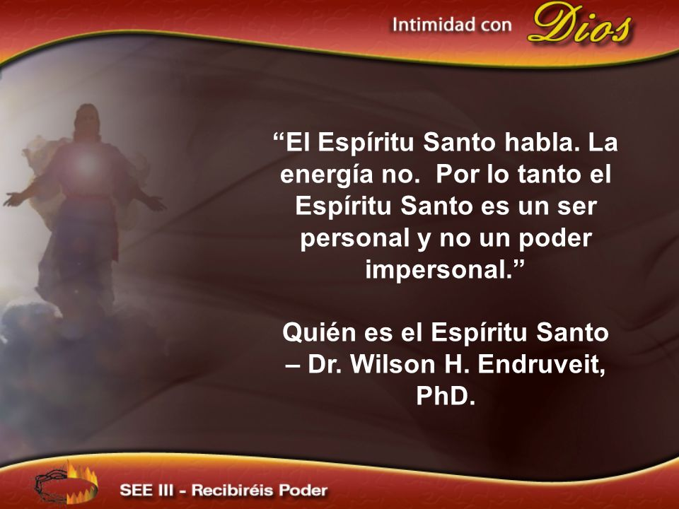 Quién es el Espíritu Santo – Dr. Wilson H. Endruveit, PhD.