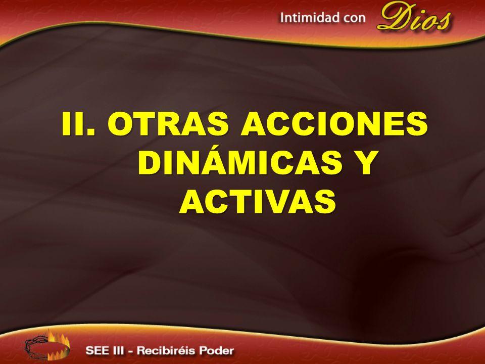 II. OTRAS ACCIONES DINÁMICAS Y ACTIVAS