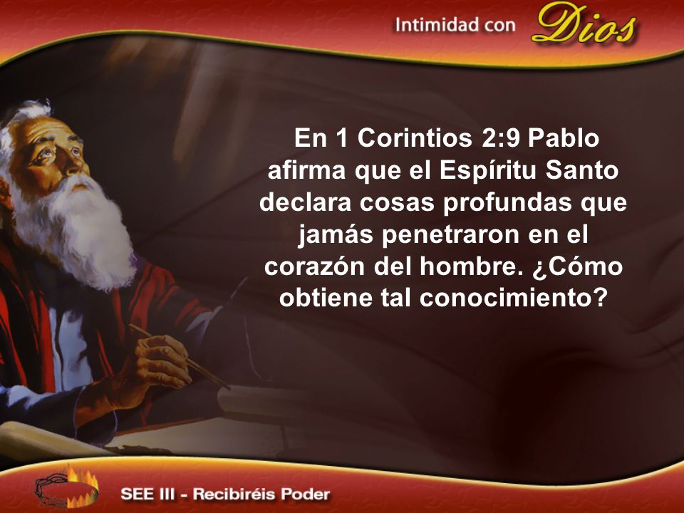En 1 Corintios 2:9 Pablo afirma que el Espíritu Santo declara cosas profundas que jamás penetraron en el corazón del hombre. ¿Cómo obtiene tal conocimiento