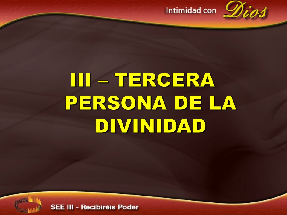 III – tercera persona de la divinidad