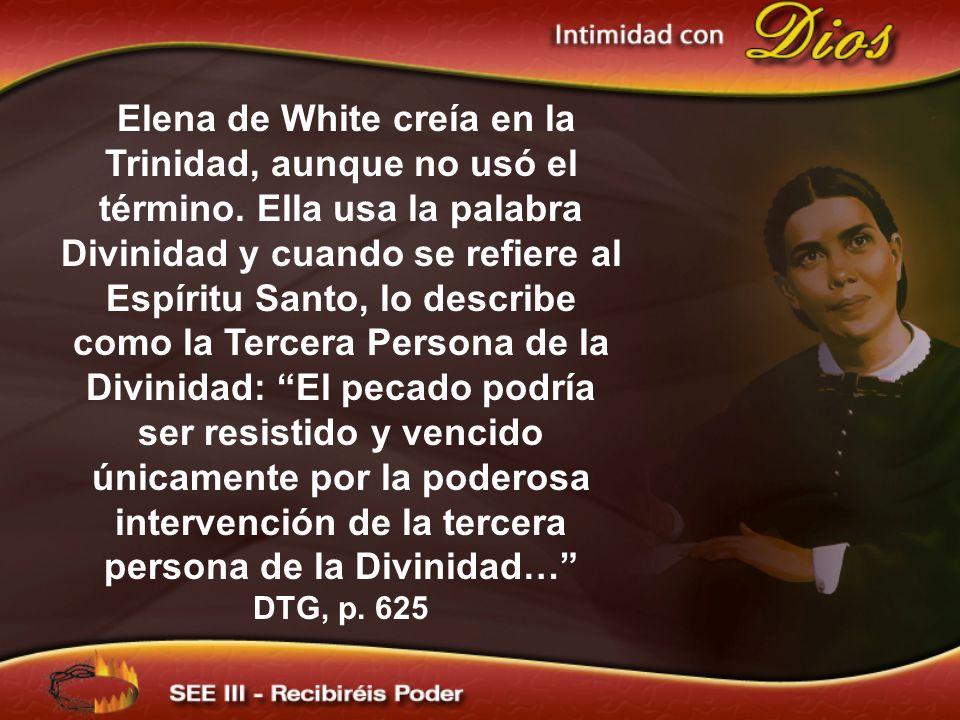 Elena de White creía en la Trinidad, aunque no usó el término
