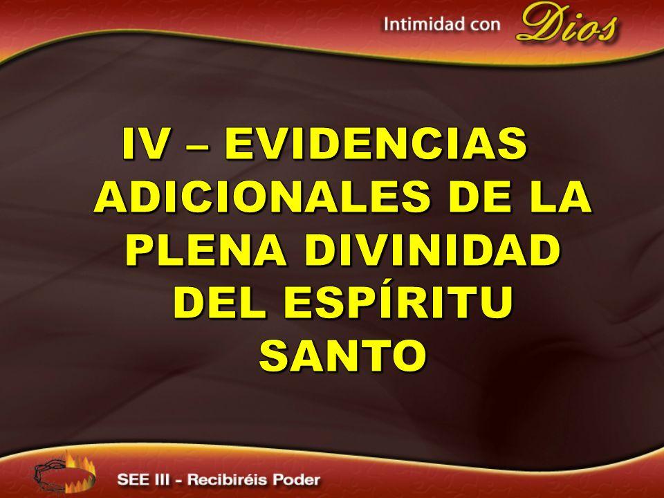 IV – EVIDENCIAS ADICIONALES DE LA PLENA DIVINIDAD DEL ESPÍRITU SANTO