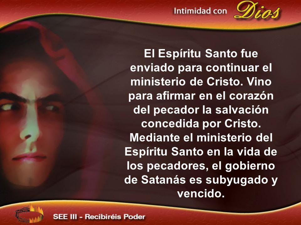 El Espíritu Santo fue enviado para continuar el ministerio de Cristo