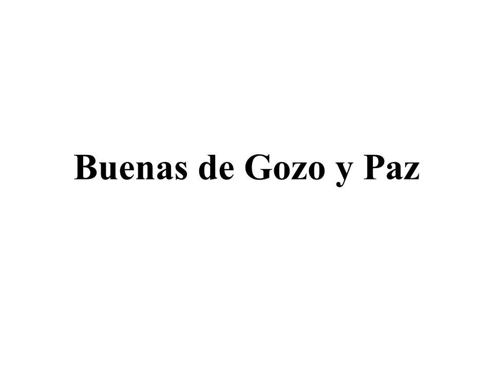 Buenas de Gozo y Paz