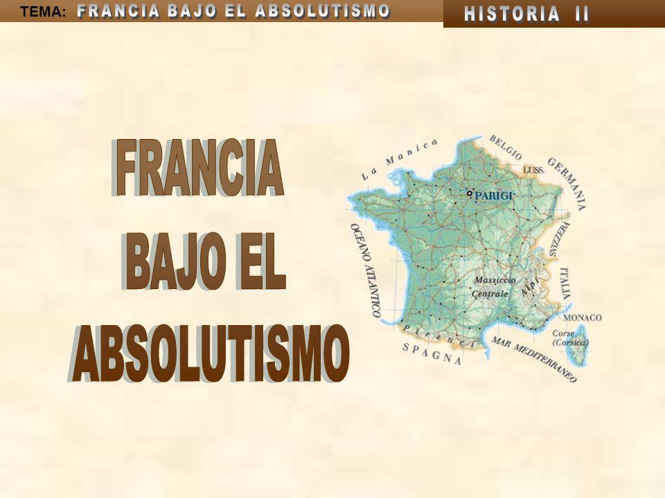 FRANCIA BAJO EL ABSOLUTISMO