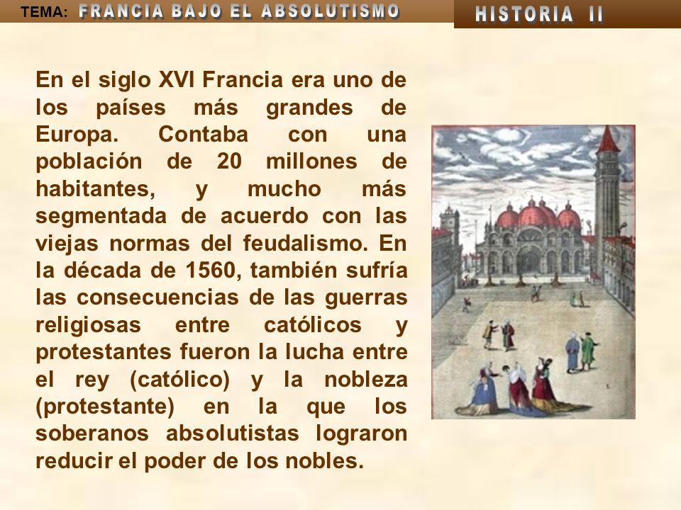En el siglo XVI Francia era uno de los países más grandes de Europa