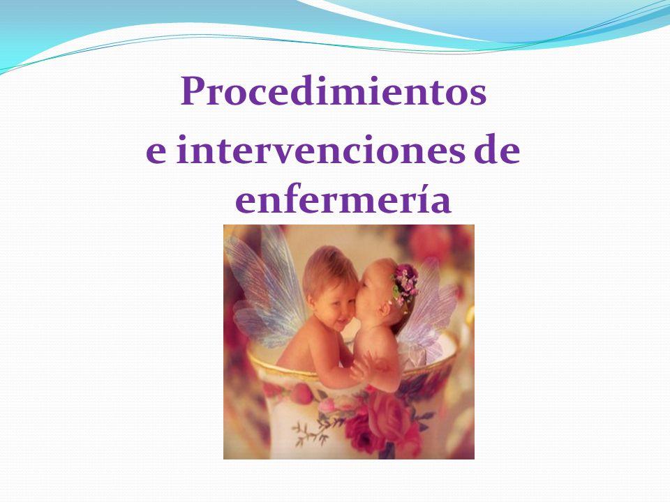 Procedimientos e intervenciones de enfermería