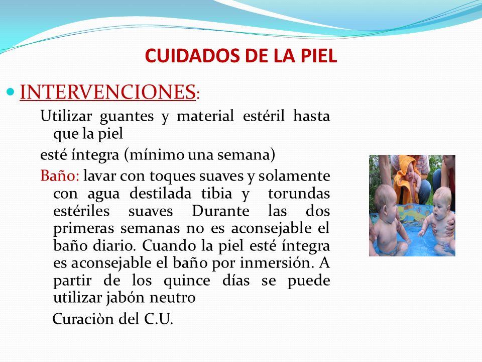 CUIDADOS DE LA PIEL INTERVENCIONES: