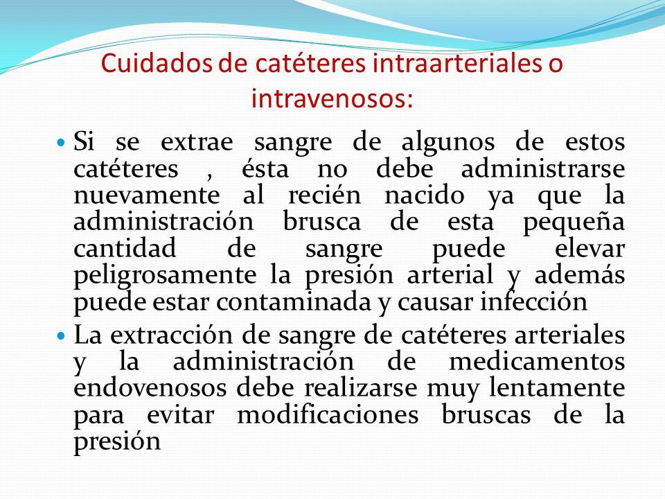 Cuidados de catéteres intraarteriales o intravenosos: