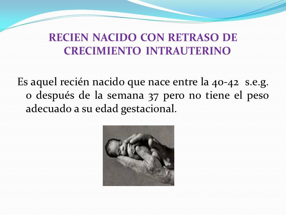 RECIEN NACIDO CON RETRASO DE CRECIMIENTO INTRAUTERINO
