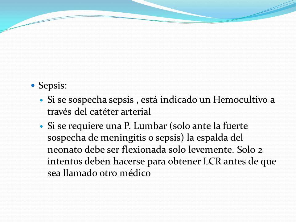 Sepsis: Si se sospecha sepsis , está indicado un Hemocultivo a través del catéter arterial.