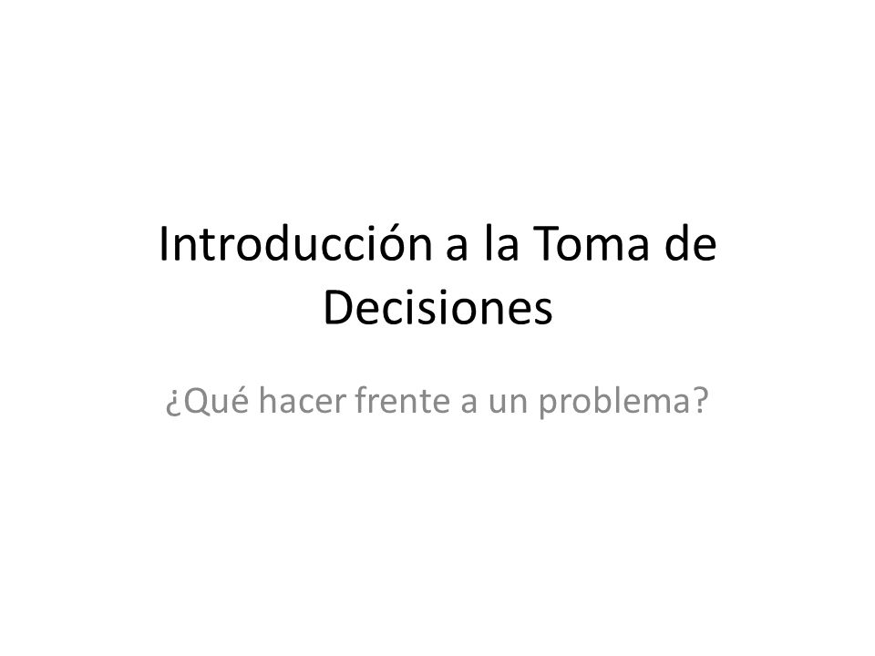 Introducción a la Toma de Decisiones