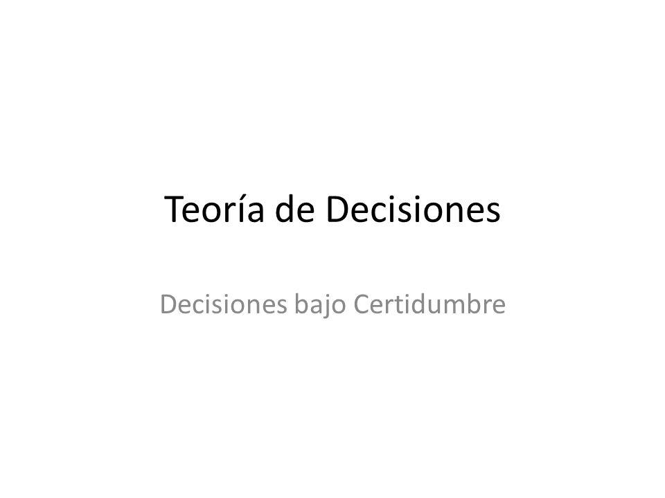 Decisiones bajo Certidumbre
