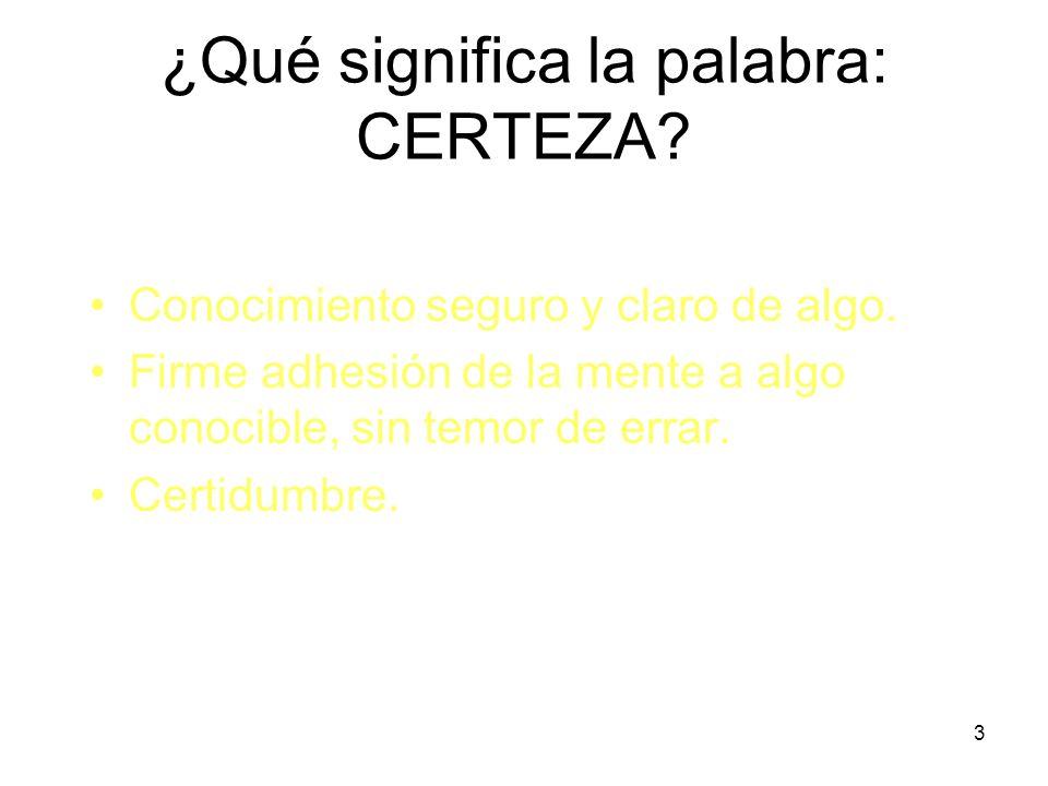 ¿Qué significa la palabra: CERTEZA