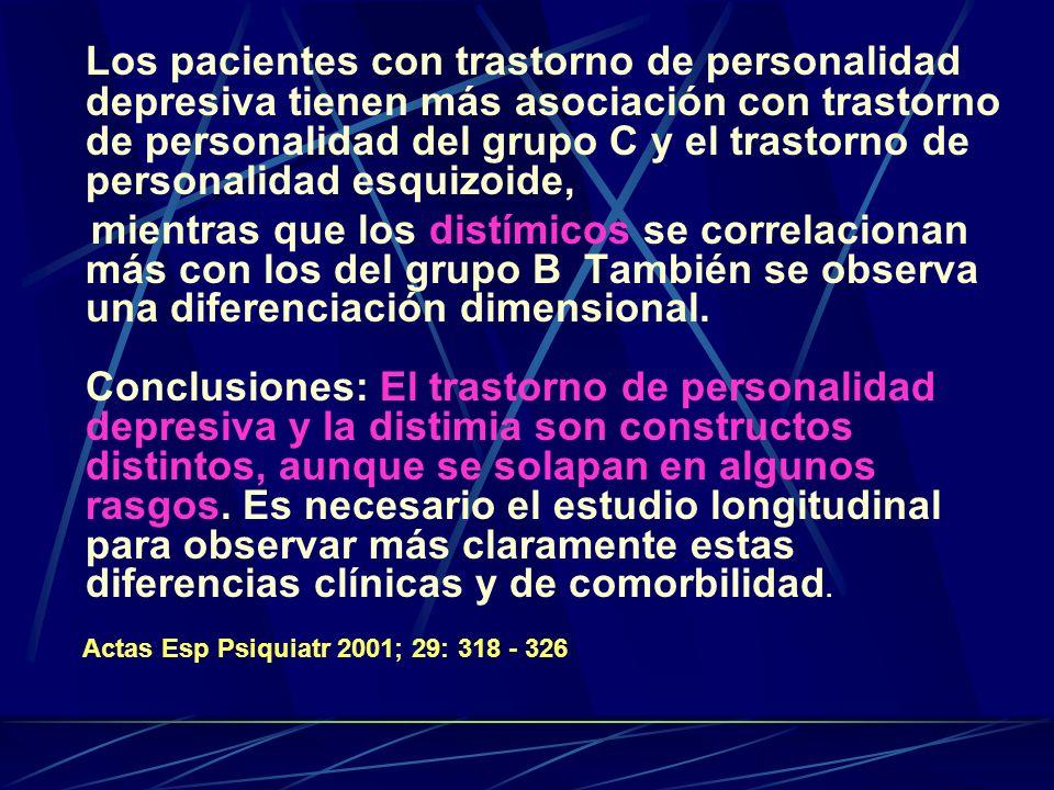 Los pacientes con trastorno de personalidad depresiva tienen más asociación con trastorno de personalidad del grupo C y el trastorno de personalidad esquizoide,