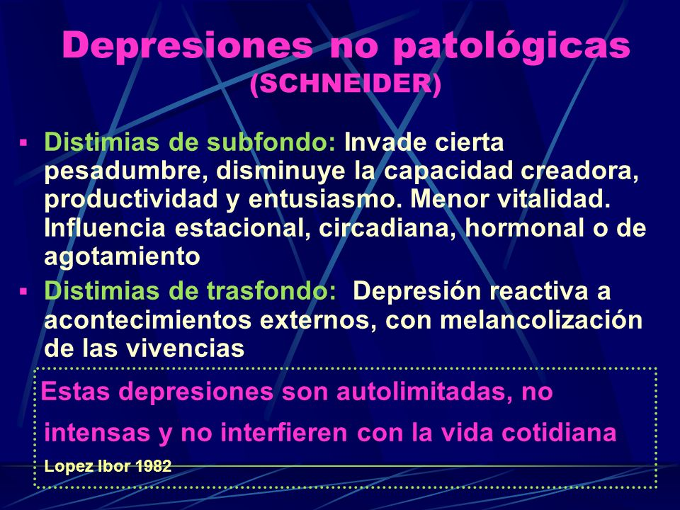 Depresiones no patológicas (SCHNEIDER)
