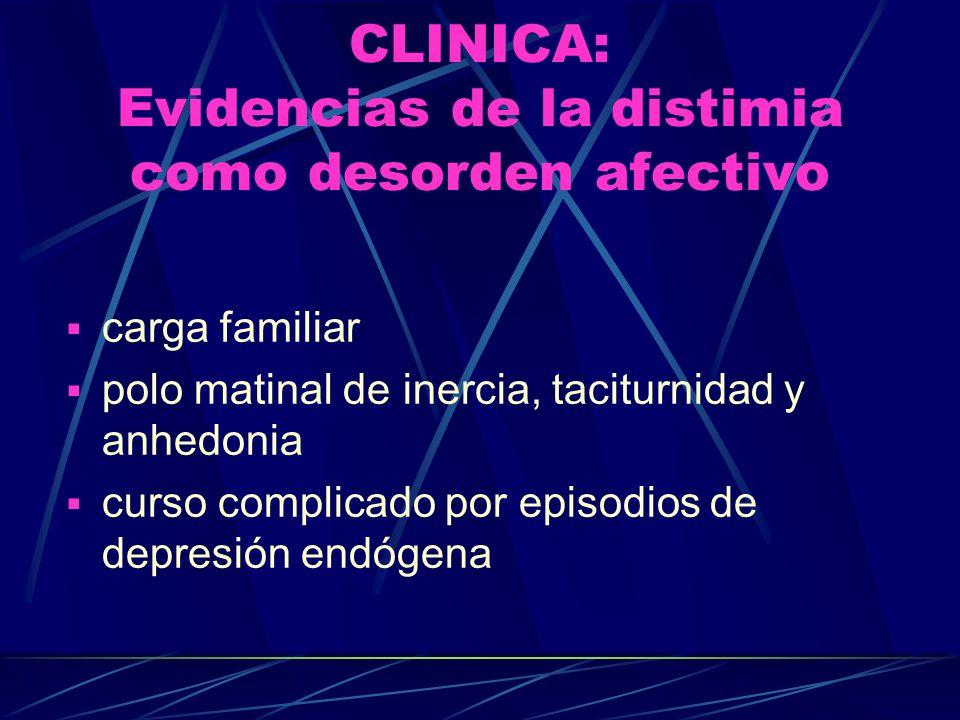 CLINICA: Evidencias de la distimia como desorden afectivo