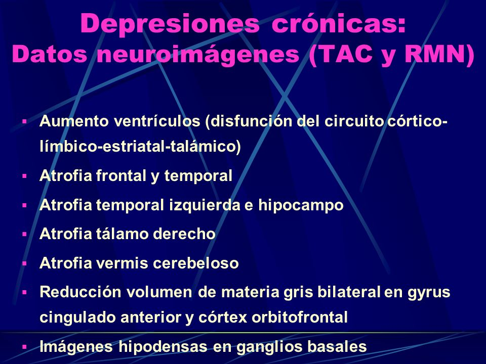 Depresiones crónicas: Datos neuroimágenes (TAC y RMN)